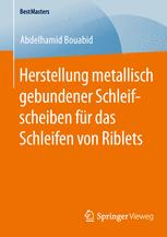 Herstellung metallisch gebundener Schleifscheiben für das Schleifen von Riblets