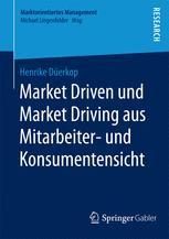 Market Driven und Market Driving aus Mitarbeiter- und Konsumentensicht