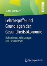 Lehrbegriffe und Grundlagen der Gesundheitsökonomie