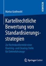 Kartellrechtliche Bewertung von Standardisierungsstrategien