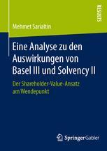 Eine Analyse zu den Auswirkungen von Basel III und Solvency II