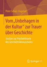 """Vom """"Unbehagen in der Kultur"""" zur Trauer über Geschichte"""