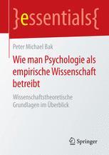 Wie man Psychologie als empirische Wissenschaft betreibt