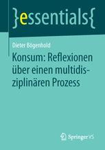 Konsum: Reflexionen über einen multidisziplinären Prozess