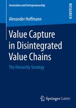 Value Capture in Disintegrated Value Chains : The Hierarchy Strategy