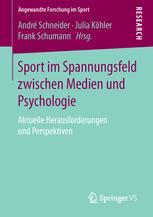 Sport im Spannungsfeld zwischen Medien und Psychologie