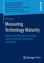 Measuring Technology Maturity : Operationalizing Information from Patents, Scientific Publications, and the Web