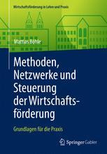 Methoden, Netzwerke und Steuerung der Wirtschaftsförderung
