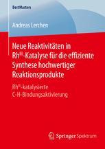 Neue Reaktivitäten in RhIII-Katalyse für die effiziente Synthese hochwertiger Reaktionsprodukte