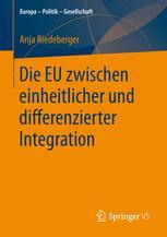 Die EU zwischen einheitlicher und differenzierter Integration