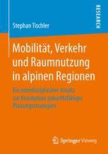 Mobilität, Verkehr und Raumnutzung in alpinen Regionen