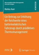 Ein Beitrag zur Erhöhung der Reichweite eines batterieelektrischen Fahrzeugs durch prädiktives Thermomanagement