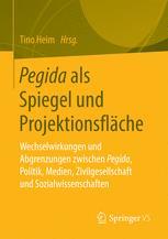 Pegida als Spiegel und Projektionsfläche