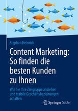 Content Marketing: So finden die besten Kunden zu Ihnen