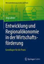 Entwicklung und Regionalökonomie in der Wirtschaftsförderung