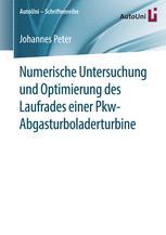 Numerische Untersuchung und Optimierung des Laufrades einer Pkw-Abgasturboladerturbine
