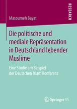 Die politische und mediale Repräsentation in Deutschland lebender Muslime