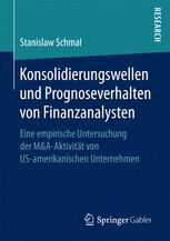 Konsolidierungswellen und Prognoseverhalten von Finanzanalysten