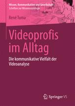 Videoprofis im Alltag
