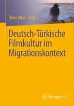 Deutsch-Türkische Filmkultur im Migrationskontext
