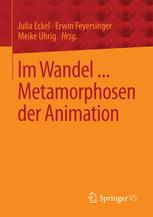 Im Wandel ... Metamorphosen der Animation