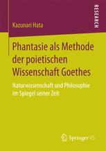 Phantasie als Methode der poietischen Wissenschaft Goethes