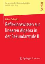 Reflexionswissen zur linearen Algebra in der Sekundarstufe II