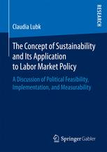 The Concept of Sustainability and Its Application to Labor Market Policy