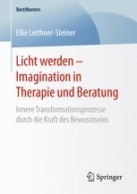 Licht werden – Imagination in Therapie und Beratung