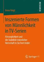 Inszenierte Formen von Männlichkeit in TV-Serien