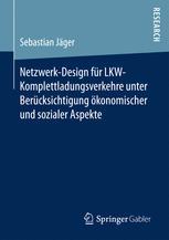 Netzwerk-Design für LKW-Komplettladungsverkehre unter Berücksichtigung ökonomischer und sozialer Aspekte
