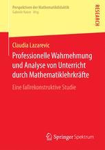 Professionelle Wahrnehmung und Analyse von Unterricht durch Mathematiklehrkräfte