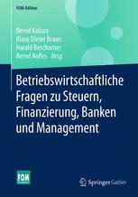 Betriebswirtschaftliche Fragen zu Steuern, Finanzierung, Banken und Management