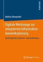 Digitale Werkzeuge zur integrierten Infrastrukturbauwerksplanung