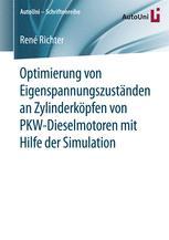 Optimierung von Eigenspannungszuständen an Zylinderköpfen von PKW-Dieselmotoren mit Hilfe der Simulation