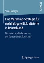 Eine Marketing-Strategie für nachhaltigere Biokraftstoffe in Deutschland