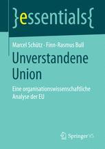 Unverstandene Union – Was eine organisationswissenschaftliche Analyse der EU sichtbar macht