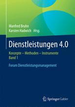 Dienstleistungen 4.0 – Erscheinungsformen, Transformationsprozesse und Managementimplikationen