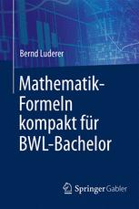 Mathematik-Formeln kompakt für BWL-Bachelor