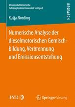 Numerische Analyse der dieselmotorischen Gemischbildung, Verbrennung und Emissionsentstehung