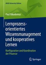 Lernprozessorientiertes Wissensmanagement und kooperatives Lernen