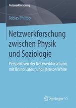 Netzwerkforschung zwischen Physik und Soziologie