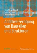 Additive Fertigung von Bauteilen und Strukturen