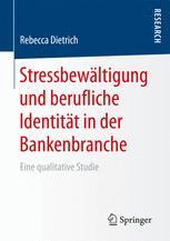 Stressbewältigung und berufliche Identität in der Bankenbranche