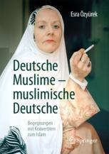 Deutsche Muslime – muslimische Deutsche