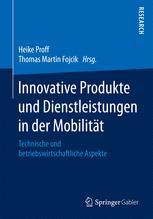 Innovative Produkte und Dienstleistungen in der Mobilität