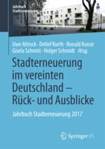 Stadterneuerung im vereinten Deutschland – Rück- und Ausblicke