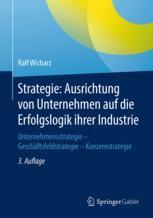 Strategie: Ausrichtung von Unternehmen auf die Erfolgslogik ihrer Industrie