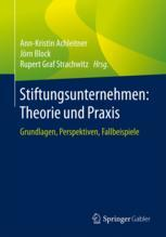 Stiftungsunternehmen: Theorie und Praxis