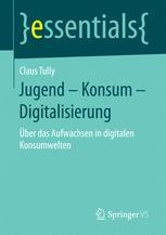 """Inhaltliche Zusammenfassung und Thesen zum Untersuchungsgegenstand: """"Aufwachsen und Konsum"""""""